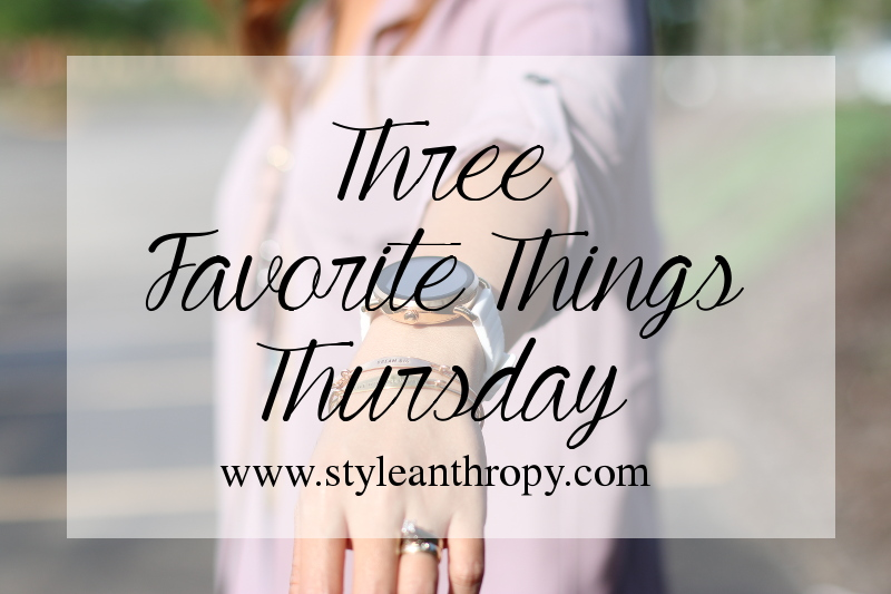 Three Favorite Things Thursday