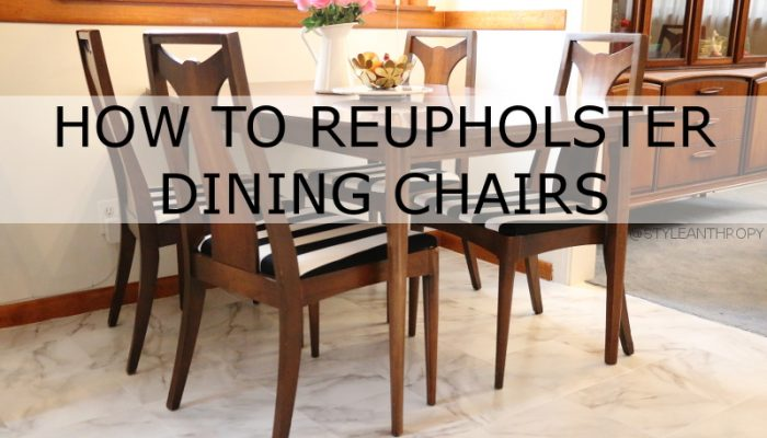 How To Reupholster Dining Chairs + Kitchen Nook Reveal